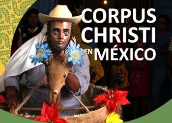 Tres Maneras Únicas en las que Celebramos Corpus Christi en México