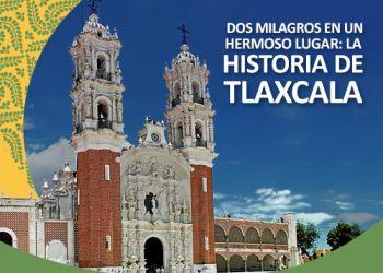 Dos Increíbles Milagros en un Hermoso Lugar: La Historia de Tlaxcala
