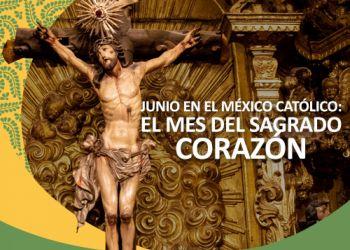Junio en el México Católico: El Mes del Sagrado Corazón