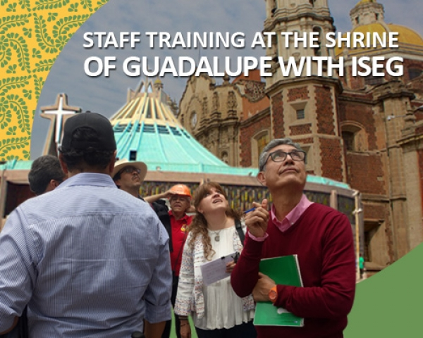 Staff Training At The Shrine of Guadalupe With Iseg